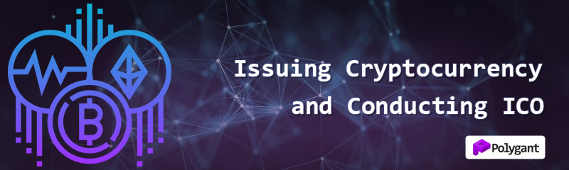 Issuing cryptocurrency (token) and conducting ICO