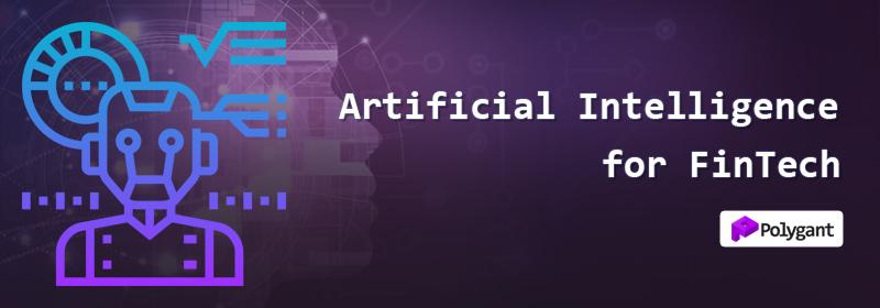 Artificial intelligence for fintech