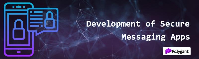 Development of secure messaging apps