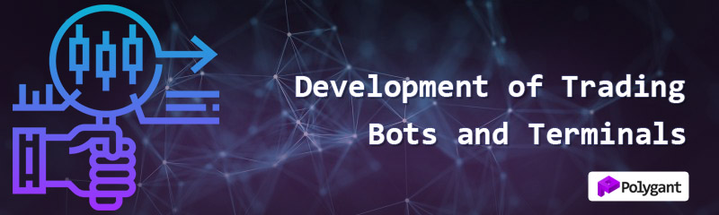 Development of trading bots and terminals